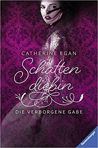 """Cover """"Schattendiebin"""" von Cahterine Egan"""