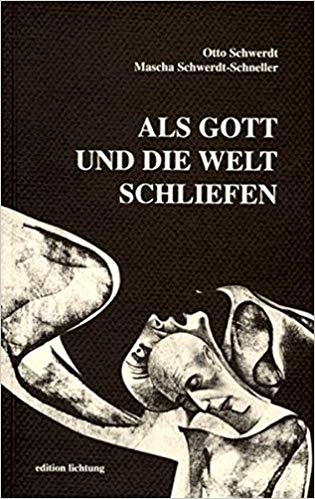 Als Gott und die Welt schliefen von Otto Schwerdt und Mascha Schwerdt