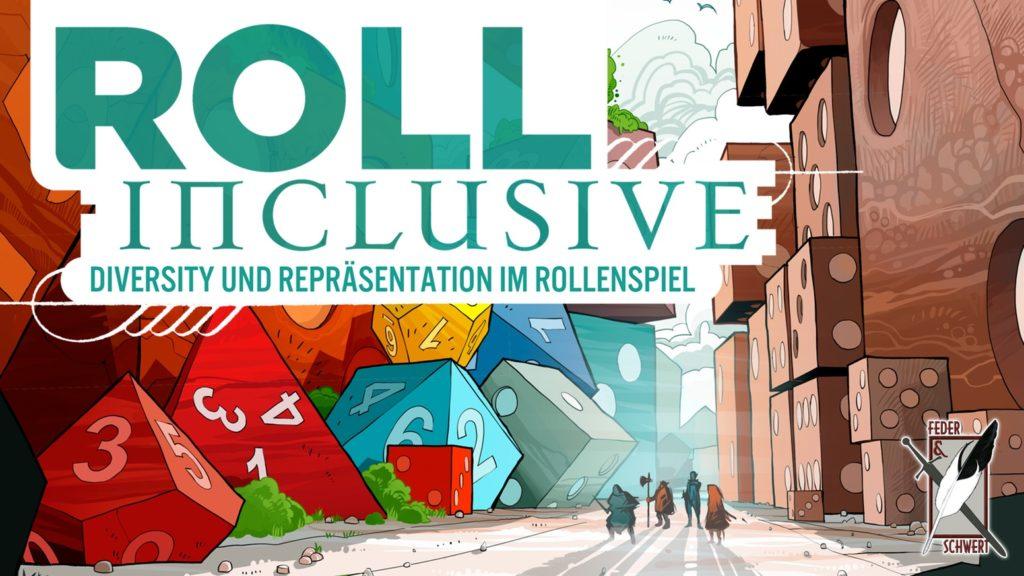 Roll inclusive: eine Illustration aus verschiedenen Würfeln, die links ein buntes Gebilde schaffen, rechts eine braune, karge Wand, in der Mitte steht eine Gruppe aus Rollenspiel-Figuren