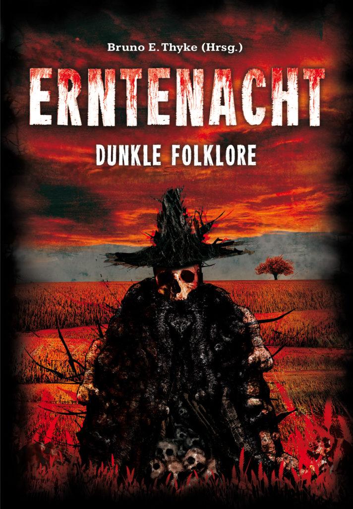 Cover der Anthologie Erntenacht, eine schwarz gewandete Gestalt mit Totenschädel vor einem roten Himmel und einem roten, herbstlich wirkenden Feld